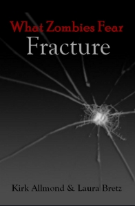 The 5th book in the What Zombies Fear Series, Fracture