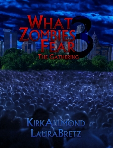 Kirk Allmond's 3rd novel What Zombies Fear: The Gathering